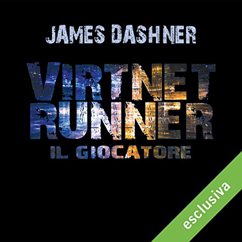 Virtnet runner - Il giocatore (The mortality doctrine 1)  Audiolibri