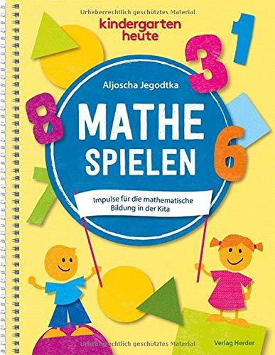 Mathe spielen: Impulse für die mathematische Bildung in der Kita