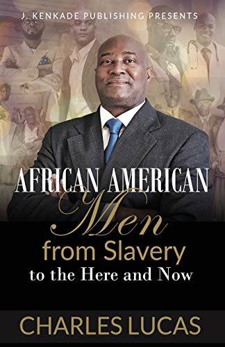 Compare Textbook Prices for African American Men from Slavery to the Here and Now  ISBN 9781944486747 by Lucas, Charles