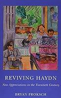 Reviving Haydn: New Appreciations in the Twentieth Century (Eastman Studies in Music)