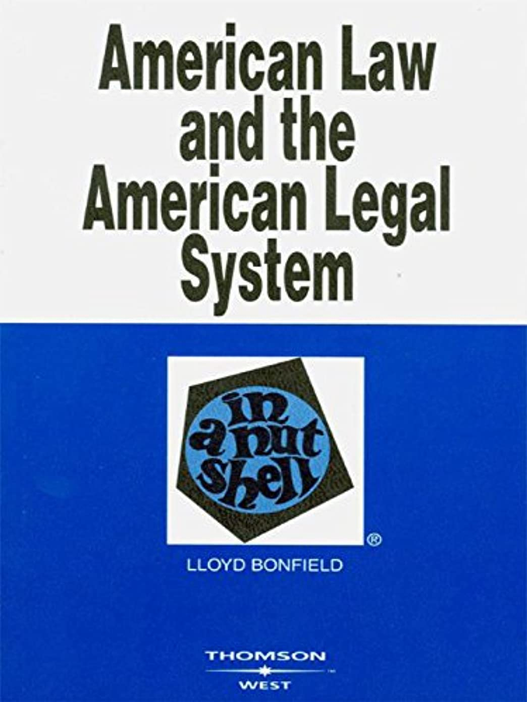 幹花瓶疲労Bonfield's American Law and the American Legal System in a Nutshell (English Edition)