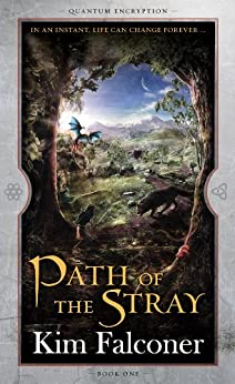 Path of the Stray: Quantum Encryption Bk 1 by [Kim Falconer]