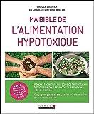 Ma bible de l'alimentation hypotoxique