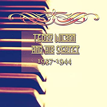 Teddy Wilson and His Sextet, 1937 - 1944
