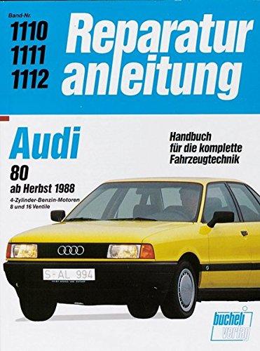 Audi 80 (ab Herbst 1988): 4-Zylinder-Benzin-Motoren, 8 und 16 Ventile (Reparaturanleitungen)