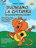 Suoniamo la chitarra. Metodo facile per piccoli chitarristi. Con CD-Audio...