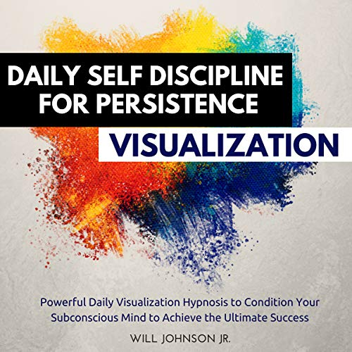 Daily Self Discipline for Persistence Visualization cover art