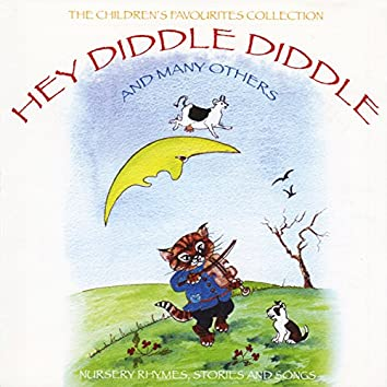 The Children's Favourites Collection - Hey Diddle Diddle And Many Others
