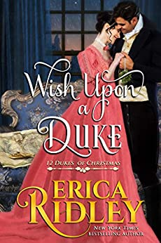 Wish Upon a Duke: A Regency Christmas Romance (12 Dukes of Christmas Book 3) by [Erica Ridley]