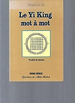 Le Yi King Mot à Mot d'Albin Michel
