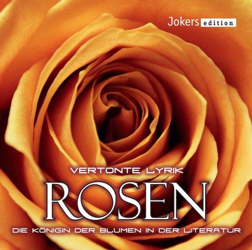 Vertonte Lyrik - Rosen - Die Königin der Blumen in der