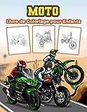 Moto Livre de Coloriage pour Enfants: Grand livre d'activités sur les motos pour les garçons, les filles et les enfants. Cadeaux moto parfaits pour les enfants et les jeunes enfants