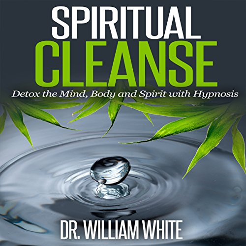 Spiritual Cleanse: Detox the Mind, Body and Spirit with Hypnosis cover art