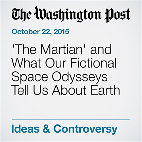 'The Martian' and What Our Fictional Space Odysseys Tell Us About Earth audiobook cover art