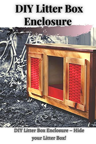 DIY Litter Box Enclosure: DIY Litter Box Enclosure – Hide your Litter Box!