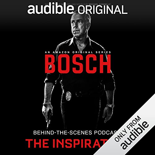 Bosch Behind-the-Scenes Podcast: The Inspiration audiobook cover art