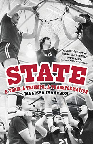 Compare Textbook Prices for State: A Team, a Triumph, a Transformation  ISBN 9781572842663 by Isaacson, Melissa