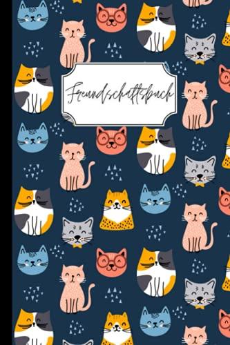 Freundschaftsbuch: Bitte deine Freunde dein Buch auszufüllen, damit du sie besser kennen lernst! Thema Katze – A5 Format