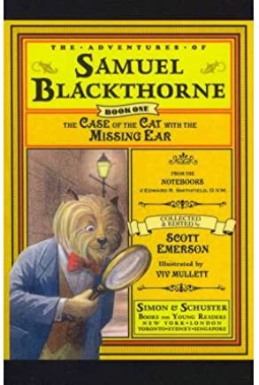 [( The Case of the Cat with the Missing Ear: From the Notebooks of Edward R. Smithfield D.V. M. )] [by: Scott Emerson] [May-2011]