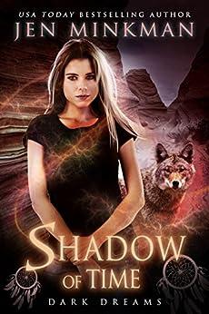 Shadow of Time: Dark Dreams: YA Paranormal Romance by [Jen Minkman]