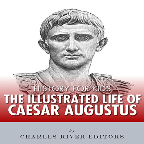 『History for Kids: The Illustrated Life of Caesar Augustus』のカバーアート