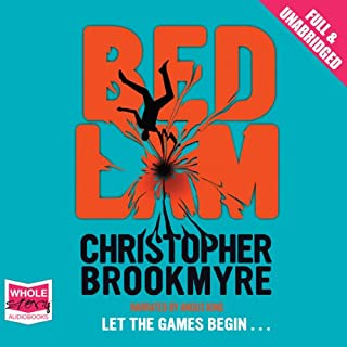 Bedlam                   By:                                                                                                                                 Christopher Brookmyre                               Narrated by:                                                                                                                                 Angus King                      Length: 13 hrs and 29 mins     205 ratings     Overall 4.0