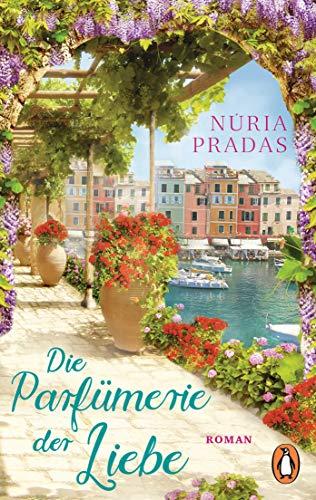 Die Parfümerie der Liebe: Roman
