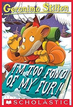 Geronimo Stilton #4: I'm Too Fond of My Fur! by [Geronimo Stilton]
