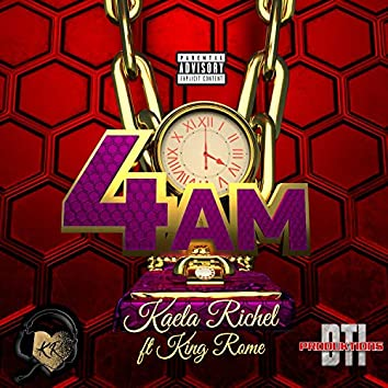 4 AM (feat. King Rome)
