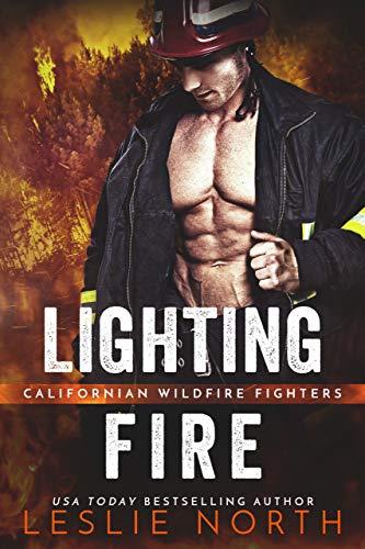 Lighting Fire: Firefighter Forbidden Romance (Californian Wildfire Fighters Book 1)