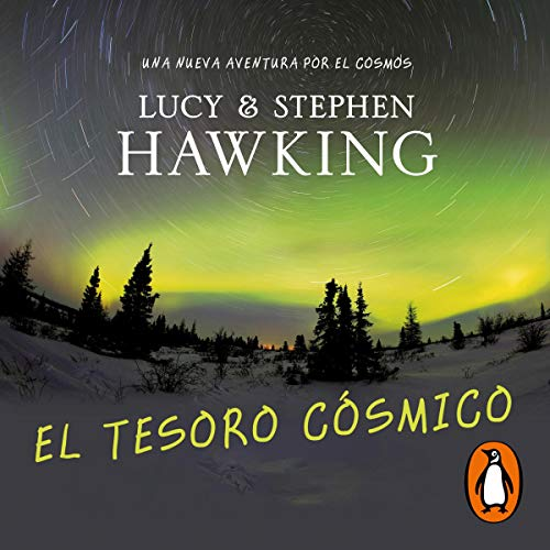 El tesoro cósmico [The Cosmic Treasure] Audiobook By Lucy Hawking, Stephen Hawking cover art