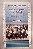 Educación, género y ciudadanía. Las mujeres argentinas: 1700-1943