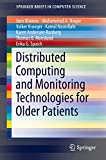 distributed computing and monitoring technologies for older patients (springerbriefs in computer science) (english edition)