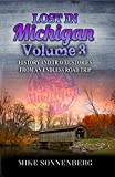 Lost In Michigan Volume 3: History and Travel Stories From An Endless Road Trip