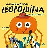 Imaginar e Pasmar - A História da Aranha Leopoldina