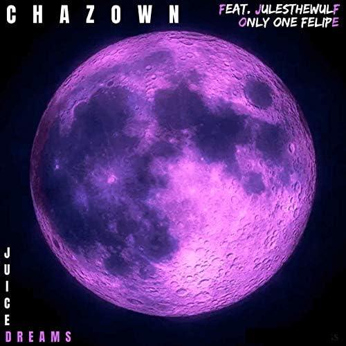 CHAZOWN feat. Only One Felipe & JULESTHEWULF