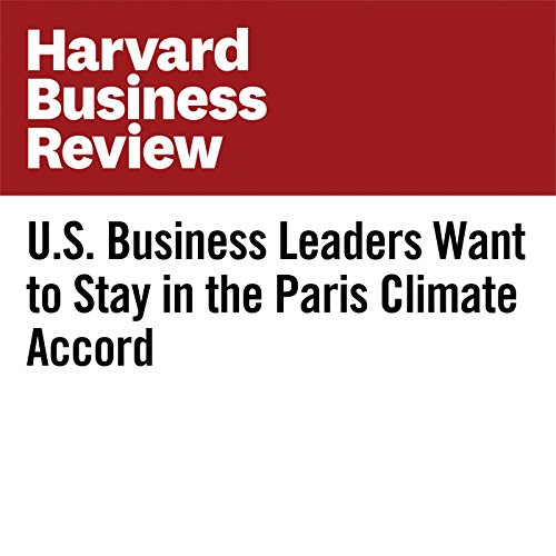 U.S. Business Leaders Want to Stay in the Paris Climate Accord copertina