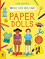 Paper Dolls: 60 Cut-Outs to Colour and Free Stencils (Make and Colour)