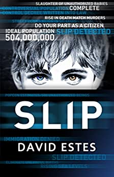 Slip: A SciFi Dystopian Thriller (The Slip Trilogy Book 1) by [David Estes]
