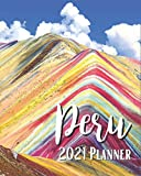 Peru 2021 Planner: Weekly & Monthly Agenda | January 2021 - December 2021 | Vinicunca Cosco Peru Montana De Siete Colores Rainbow Mountain Cover Design, Organizer And Calendar, Pretty and Simple