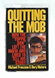 Quitting the Mob: How the 'Yuppie Don' Left the Mafia and Lived to Tell His Story