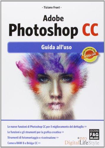 Adobe Photoshop CC. Guida all'uso