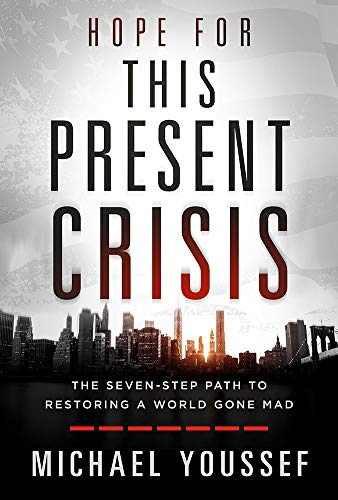 Image of Hope for This Present Crisis: The Seven-Step Path to Restoring a World Gone Mad