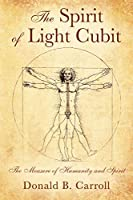 The Spirit of Light Cubit: The Measure of Humanity and Spirit