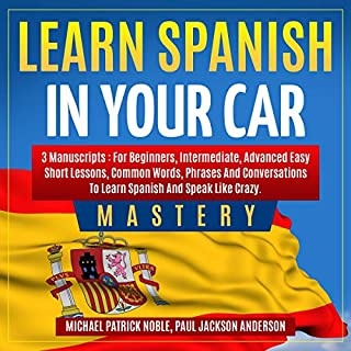 Learn Spanish in Your Car Mastery cover art