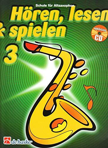 Hören, Lesen & Spielen für Altsaxophon, Band 3 (mit Audio-CD) Schule für Saxophon ISBN: 9789043114219