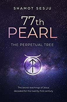 77th Pearl: The Perpetual Tree by [Shamot Sesju]