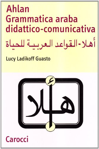 Ahlan. Grammatica araba didattico-comunicativa