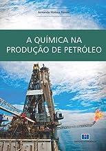 A Química na Produção de Petróleo
