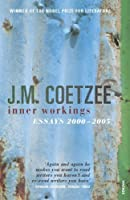 Inner Workings: Literary Essays 2000-2005 by J.M. Coetzee(2008-04-01)